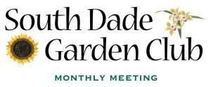 South Dade Garden Club Monthly Meetings