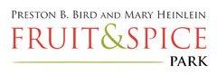 The Preston B. Bird/Mary Heinlein Fruit & Spice Park